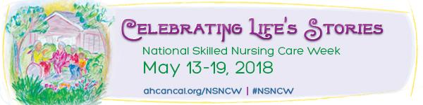 Celebrating Life's Stories - National Skilled Nursing Care Week